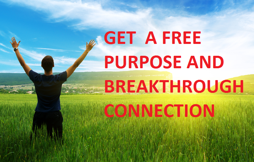 Free Purpose Breakthrough Connection