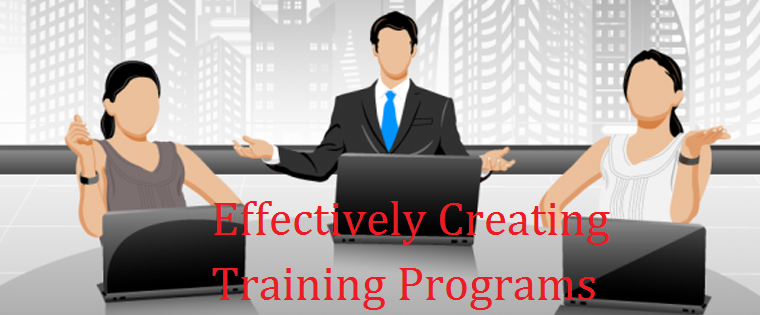 Effectively Creating Training Programs