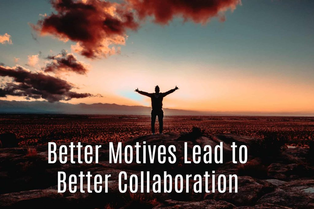 Better Motives Lead to Better Collaboration