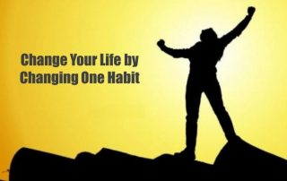 Change Your Life by Changing Habit